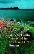 Wie Wind im trockenen Gras: Roman