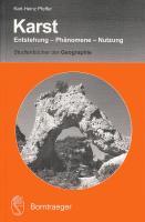 Karst: Entstehung - Phänomene - Nutzung (Studienbücher der Geographie)