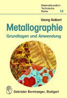 Metallographie - Grundlagen und Anwendung (Materialkundlich-Technische Reihe)
