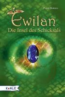 Ewilan: Band 3: Die Insel des Schicksals