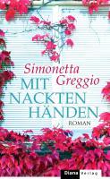 Mit nackten Händen: Roman