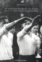 """""""Mit deutschem Sportgruß. Heil Hitler!"""": Der FC ST. Pauli im Nationalsozialismus"""