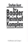 Der Baader-Meinhof-Komplex Das Standardwerk Vollständig aktualisiert - Erstmals mit Fotos - Alle Fakten - Alle Details