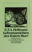 Lebensansichten des Katers Murr, nebst fragmentarischer Biographie des Kapellmeisters Johannes Kreisler in zufälligen Makulaturblättern (insel taschenbuch)