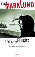 Mias Flucht: Der Weg in die Freiheit