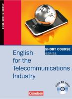 Short Course Series - English for Special Purposes: B1/B2 - English for the Telecommunications Industry: Kursbuch mit CD