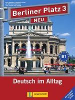Berliner Platz Neu: Lehr- Und Arbeitsbuch 3 MIT 2 Audio-Cds Und Im Alltag Extra