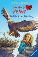 Gefährlicher Frühling (Sieben Pfoten für Penny, Band 10)
