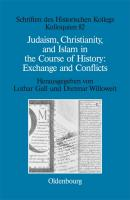 Judaism, Christianity, and Islam in the Course of History: Exchange and Conflicts