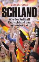Schland: Wie der Fußball Deutschland neu erfunden hat