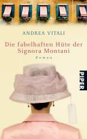 Die fabelhaften Hüte der Signora Montani: Roman (Piper Taschenbuch, Band 27201)