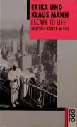 Escape to Life: Deutsche Literatur im Exil