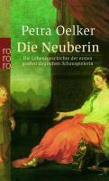 Die Neuberin: Die Lebensgeschichte der ersten großen deutschen Schauspielerin