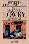 Spinette der Finsternis: Über Malcolm Lowry - Materialienband