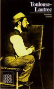 Henri de Toulouse-Lautrec: Mit Selbstzeugnissen und Bilddokumenten