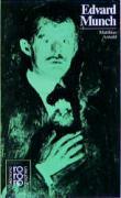 Edvard Munch: Mit Selbstzeugnissen und Bilddokumenten