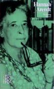 Hannah Arendt: In Selbstzeugnissen und Bilddokumenten