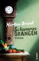 Schwarze Orangen: Roman