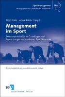 Management im Sport: Betriebswirtschaftliche Grundlagen und Anwendungen der modernen Sportökonomie (Sportmanagement, Band 1)