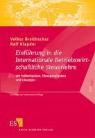 Einführung in die Internationale Betriebswirtschaftliche Steuerlehre: mit Fallbeispielen, Übungsaufgaben und Lösungen (ESVbasics)
