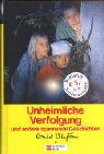 Unheimliche Verfolgung und andere spannende Geschichten: Unheimliche Verfolgung /Die Geheimtür /Das Geheimnis der Klippenburg