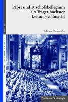 Papst und Bischofskollegium als Träger höchster Leitungsvollmacht