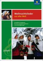 Joker - Ausgabe 2010 / Singen und Musizieren in der Schule: Joker - Ausgabe 2010: Joker: Weihnachtslieder aus aller Welt: Notenheft