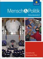 Mensch und Politik. Schülerband. Rheinland-Pfalz: Ausgabe 2010