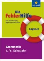 Die FehlerHilfe / Das Aktiv-Training gegen typische Fehler: Die FehlerHilfe: Englisch Grammatik 5 / 6: Das Aktiv-Training gegen typische Fehler