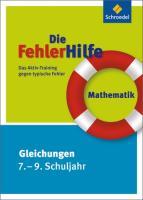 Die FehlerHilfe. Mathematik Gleichungen 7 - 9