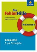 Die FehlerHilfe: Mathematik Geometrie 5 / 6: Das Aktiv-Training gegen typische Fehler