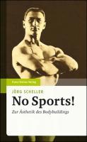 No Sports! Zur Ästhetik des Bodybuildings