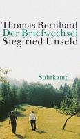 Der Briefwechsel Thomas Bernhard / Siegfried Unseld