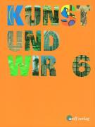 Kunst und Wir 6: Schülerbuch