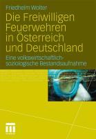 Die Freiwilligen Feuerwehren In Österreich Und Deutschland: Eine Volkswirtschaftlich-soziologische Bestandsaufnahme