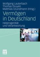 Verm�gen in Deutschland: Heterogenit�t und Verantwortung Wolfgang Lauterbach Editor