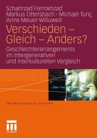 Verschieden - Gleich - Anders?: Geschlechterarrangements im intergenerativen und interkulturellen Vergleich Schahrzad Farrokhzad Author