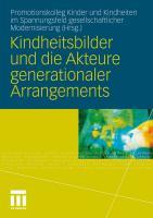Kindheitsbilder und die Akteure generationaler Arrangements Promotionskolleg Kinder und Kindheiten im Spannungsfeld gesellschaftlicher Modernisierung