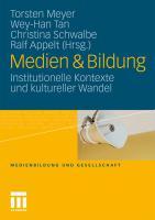 Medien & Bildung: Institutionelle Kontexte und kultureller Wandel (Medienbildung und Gesellschaft (20), Band 20)