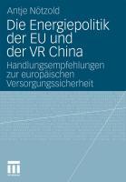 Die Energiepolitik der EU und der VR China: Handlungsempfehlungen zur europäischen Versorgungssicherheit
