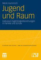 Jugend und Raum: Exklusive Zugeh�rigkeitsordnungen in Familie und Schule Merle Hummrich Author