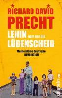 Lenin Kam NUR Bis Ludenscheid; Meine Kleine Deutsche Revolution