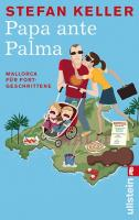 Papa ante Palma: Mallorca für Fortgeschrittene
