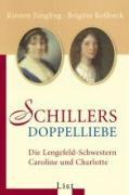 Schillers Doppelliebe: Die Lengefeld-Schwestern Caroline und Charlotte (0)