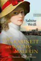 Das Kabinett der Wachsmalerin: Der Madame-Tussaud-Roman (0)