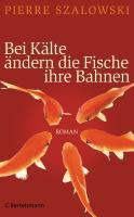 Bei Kälte ändern die Fische ihre Bahnen: Roman