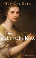 Der elektrische Kuss: Roman