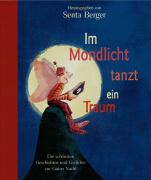 Im Mondlicht tanzt ein Traum: Die schönsten Geschichten und Gedichte zur Guten Nacht
