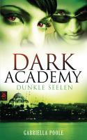 Dark Academy - Dunkle Seelen: Band 3