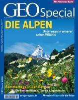 GEO Special 2/2010: Die Alpen - Unterwegs in unserer nahen Wildnis